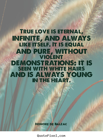 Quotes About Love Eternal : ... more love quotes life quotes motivational quotes friendship quotes