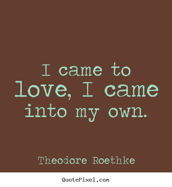 Theodore Roethke love quotes