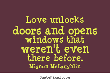 Make custom picture quotes about love - Love unlocks doors and opens windows that weren\u0027  sc 1 st  QuotePixel.com & Design picture quotes about love - Love unlocks doors and opens ...