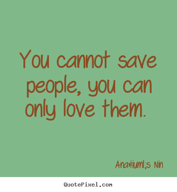 Quotes About Love Saving You : Love Quotes Inspirational Quotes Friendship Quotes Life Quotes ...