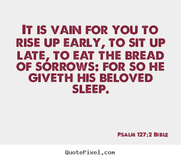 Psalm Quotes About Love Unique Psalm 1272 Bible Quotes  Quotepixel