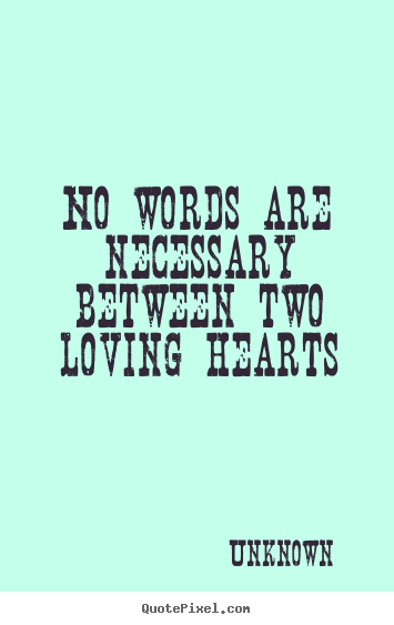 2 Words Quotes About Love : ... quotes about love - No words are necessary between two loving hearts