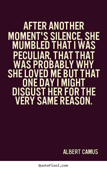 Create photo quote about love - After another moment's silence, she mumbled that..