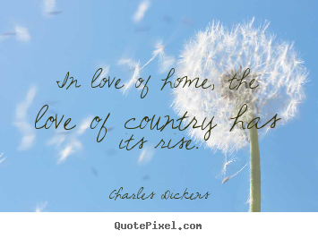 Create graphic photo quote about love - In love of home, the ...