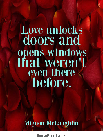 Quote about love - Love unlocks doors and opens windows that weren\u0027t even there  sc 1 st  Quote Pixel & Design picture quotes about love - Love unlocks doors and opens ...