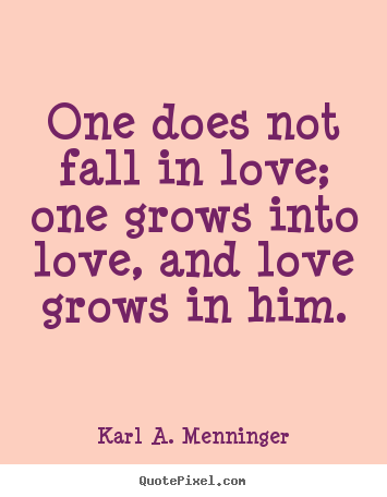 Design Your Own Picture Quote About Love   One Does Not Fall In Love; One