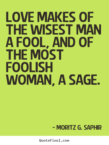 Funny Quotes About Foolish Love : Foolish Love Quotes - Quotes Canyon