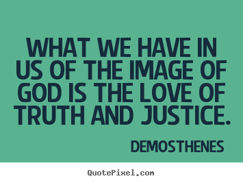 Love quotes - What we have in us of the image of god is the love of truth..