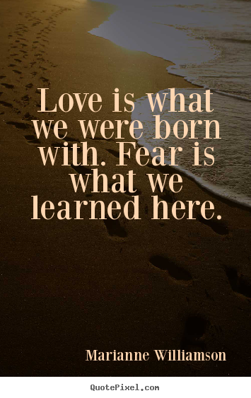 Marianne Williamson Love Quotes Magnificent Marianne Williamson Picture Quotes  Love Is What We Were Born