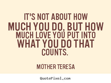 quotes about it s not about how much you do but