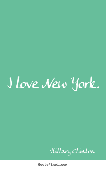 I Love You New York Quotes : Design custom image sayings about love - I love new york.