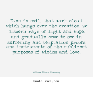 Love quote - Even in evil, that dark cloud which hangs ...