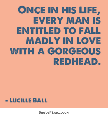 Customize picture quote about love - Once in his life, every man is entitled to fall madly..