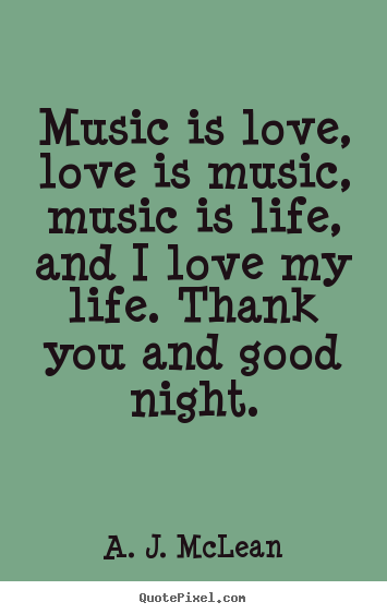 Music Quotes About Love Extraordinary Quote About Love Music Is Love Love Is Music Music Is Life And