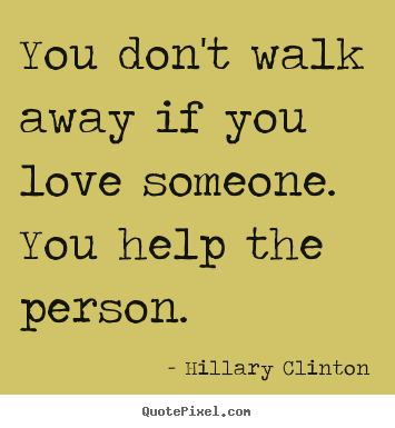 Good Quotes About Love   You Donu0027t Walk Away If You Love Someone. You