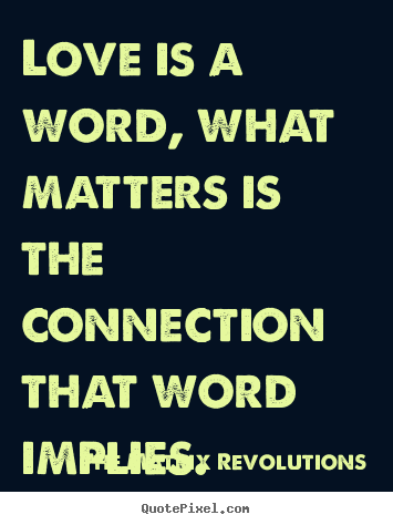 sayings about love by the matrix revolutions make your own love quote ...
