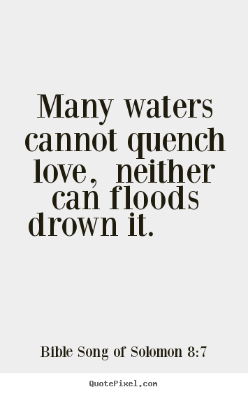 Love Quotes From The Bible Fair Bible Song Of Solomon 87 Picture Quotes  Many Waters Cannot