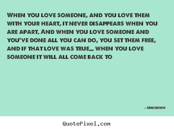 Make personalized image quotes about love - When you love someone, and you love them with your..
