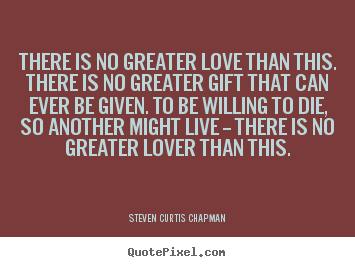 Design custom photo quote about love - There is no greater love than this. there is no greater..