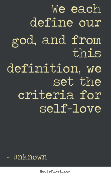 Unknown Poster Quotes We Each Define Our God And From This Delectable Define Love Quotes