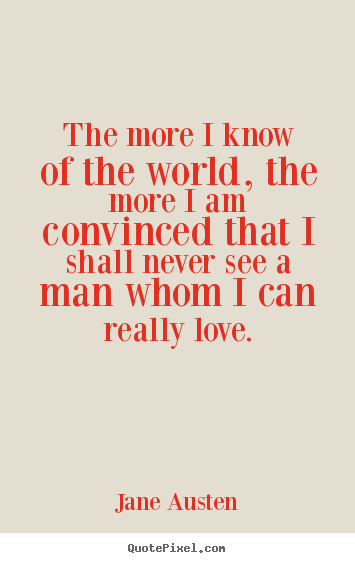 Quotes About Love Jane Austen : More Love Quotes Friendship Quotes Inspirational Quotes ...
