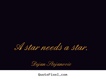 make picture quotes about love a star needs a star