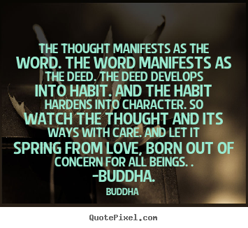 Buddha picture quotes - The thought manifests as the word. the word manifests.. - Love quote