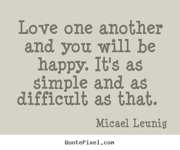 Love One Another Quotes Glamorous Love Quotes  Love One Another And You Will Be Happyit's