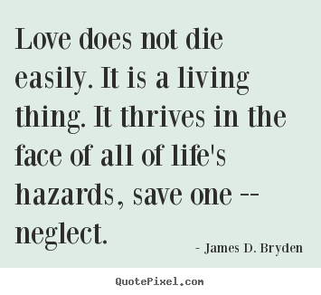 Make personalized picture quotes about love - Love does not die easily. it is a living..