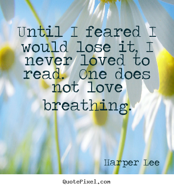 Create custom picture quotes about love - Until i feared i would lose it, i never loved to..