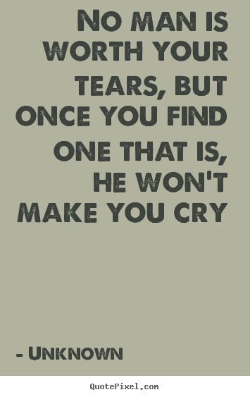 Your Tears But Once You