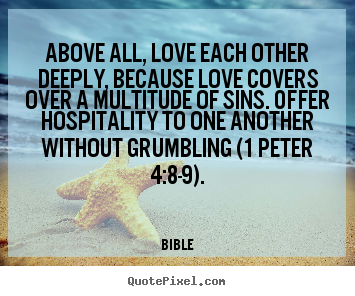 Love One Another Quotes Unique Quotes About Love  Above All Love Each Other Deeply Because