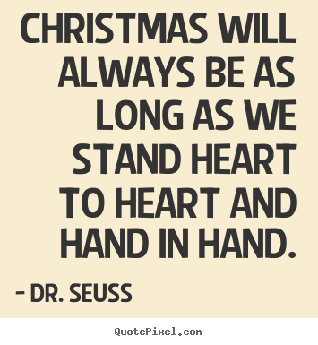 Christmas Will Always Be As Long As We Stand.. Dr. Seuss Top Love