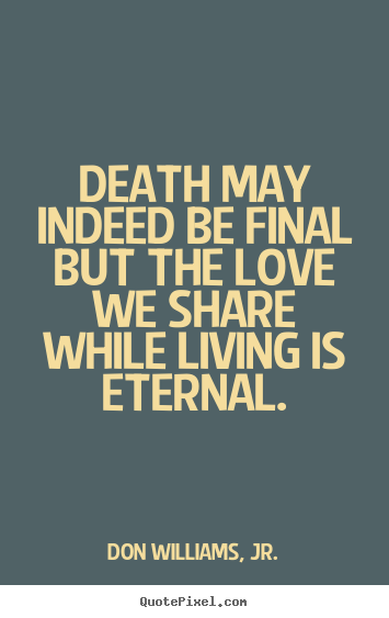Love Death Quotes Prepossessing Quotes About Love Death Dobre For