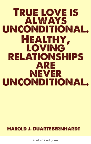Unconditional Love Quotes For Him Alluring Quotes About Unconditional Love