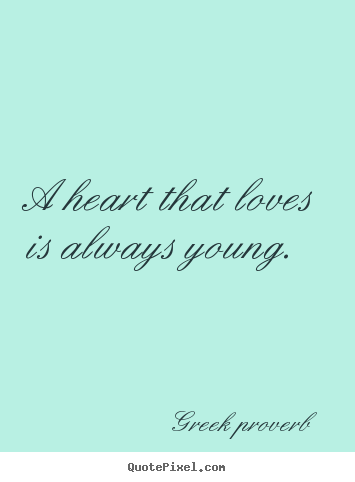 ... greek proverb more love quotes success quotes life quotes friendship