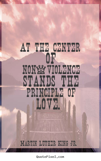 love quotes at the center of non violence stands the