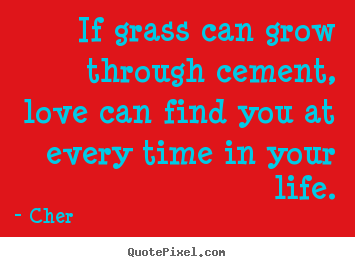 customize picture quotes about love if grass can grow