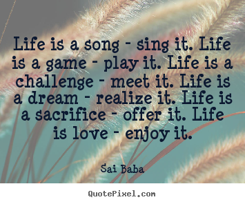 Life Sacrifice Quotes Impressive Sai Baba Picture Quotes  Life Is A Song  Sing Itlife Is A Game