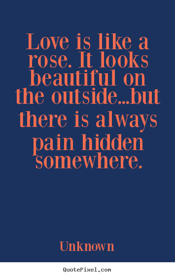Quotes About Love Love Is Like A Rose It Looks Beautiful On The