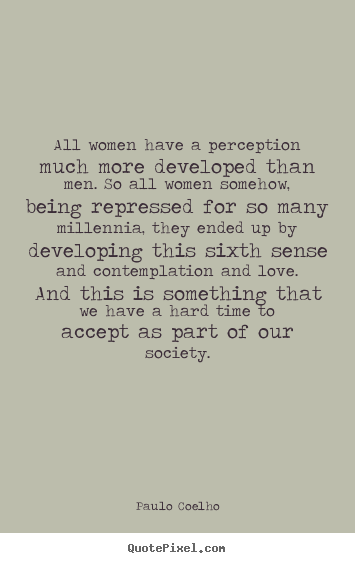Make personalized picture quotes about love - All women have a perception much more developed than men...
