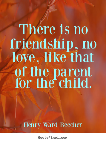Love quotes - There is no friendship, no love, like that of the..