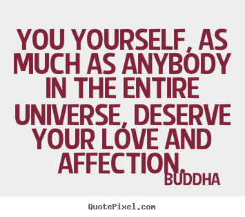 Buddha  picture quote - You yourself, as much as anybody in the entire.. - Love sayings