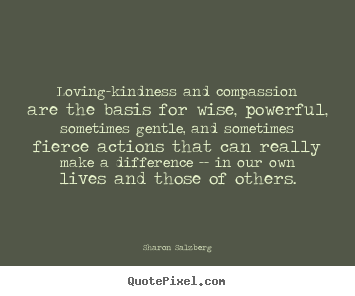 Loving Kindness Quotes New Sharon Salzberg Picture Quotes  Lovingkindness And Compassion