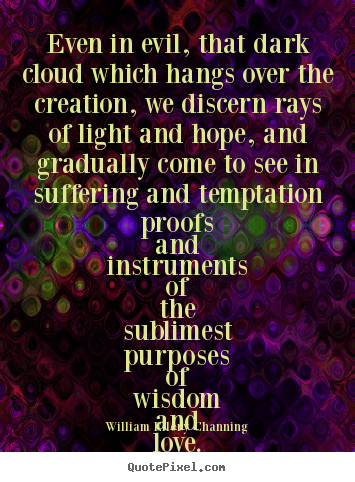 Love quote - Even in evil, that dark cloud which hangs over ...