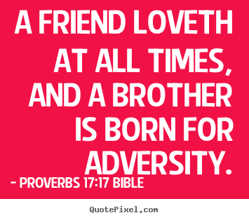 Proverbs 1717 Bible Picture Quotes - QuotePixel