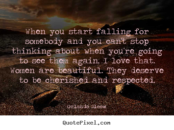 How to make picture quotes about love - When you start ... Orlando Bloom
