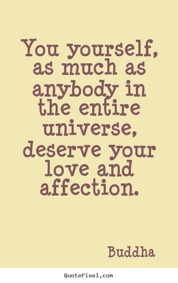 Sayings about love - You yourself, as much as anybody in the entire..