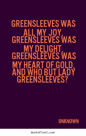 greensleeves was all my joy greensleeves was unknown