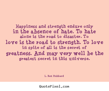Happiness Love Quotes Interesting Design Custom Picture Quote About Love  Happiness And Strength